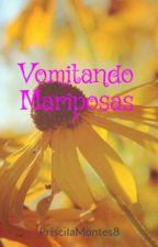 Vomitando Mariposas by PriscilaMontes8