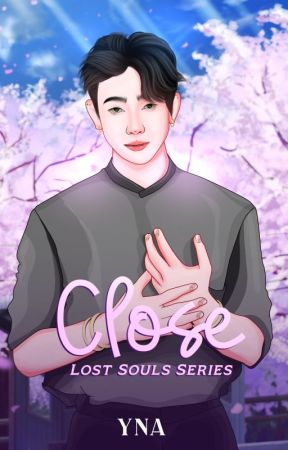 Lost Souls Series #1: CLOSE by Yna-Hmd