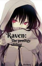 Raven: The Prodigy Sibling by Zecha13