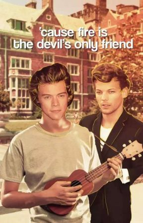 'Cause fire is the devil's only friend || Larry Stylinson || OS by xDreamerOfDreamsx