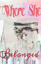 Where She Belonged by LittleClover021