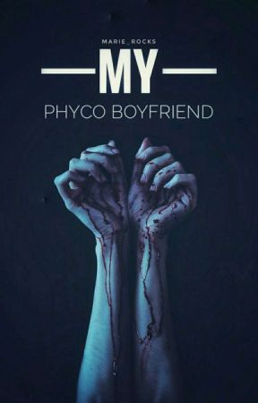 My Psycho Boyfriend by Marie_rocks