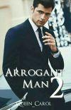 ARROGANT MAN 2 (Sudah Ada Versi Ebook) cover