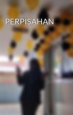 PERPISAHAN by noor_irdis