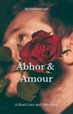 Abhor and Amour  by SCARLETTANGEL111