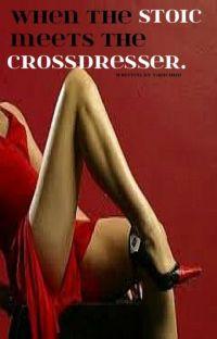 When The Stoic Meets The Crossdresser (BoyxBoy/MPreg) cover