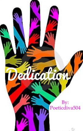 Dedication  by Poeticdiva504