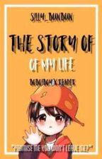 The Story Of My Life || »【Boboiboy X Reader】[EDITING] by BunnyBunBun91605