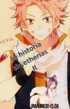 La Historia sin Etherias II [TERMINADA] by MairicioDeEloa