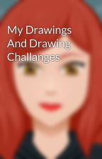 My Drawings And Drawing Challanges by IrishVampireLady