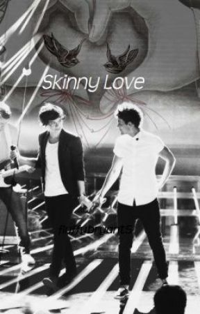 Skinny Love (Larry fanfic) by fluffybryant5
