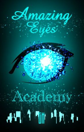 Amazing Eyes Academy[COMPLETED][SLOW REVISION] by gentahued