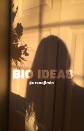 || bio ideas || by ursoojimin