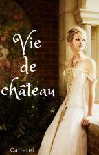 Vie de château by Cahetel__