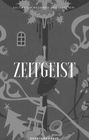 ZEITGEIST. by decayedangels