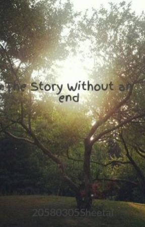 The Story Without an end by 20580305Sheetal