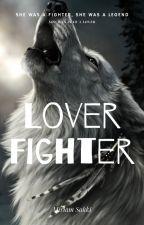 Lover, Fighter by miriyansilverwolf