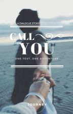 Call You (Completed) by tinyheart_