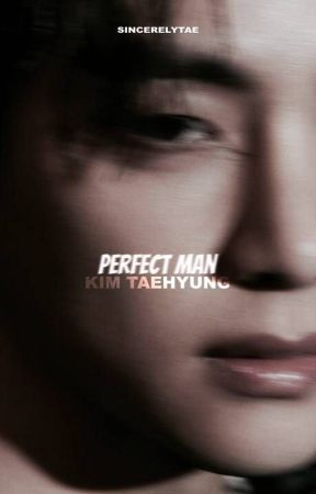 Perfect Man   Taehyung [REWRITING] by sincerelytae