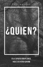 ¿Quién? by Paulinadc19