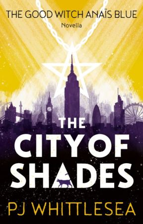 The City of Shades: The Good Witch Anaïs Blue Prequel by PJWhittlesea