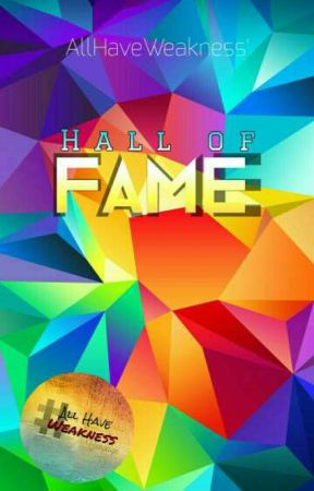 Hall Of Fame by AllHaveWeakness