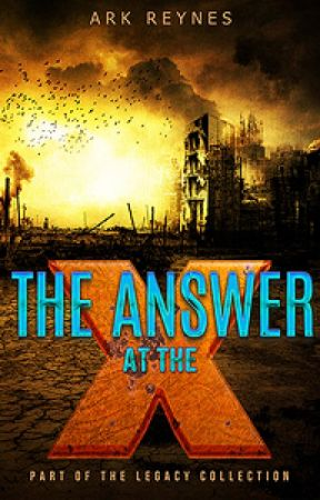 The Answer at the X by arkreynes