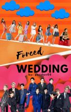 Forced Wedding (COMPLETED) by pandan05