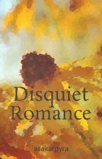 Disquiet Romance by rykuno