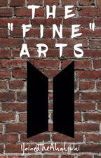 "The ""Fine"" Arts || BTS by caffeinefuck"