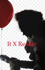 It x reader by bisexual_beauty78