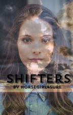 Shifters by HorseGorl24