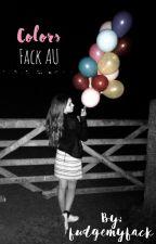 Colors ~ Fack AU by fudgemyfack