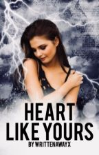 Heart Like Yours ✧ T.H  by writtenawayx