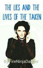 The Lies and the Lives of the Taken by FireNinjaDagger
