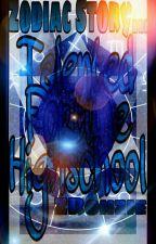 Tal3nted Four+une High$hcool(Zodiac Story) by ZRonzie