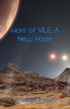 Wars of VILE: A New Hope by EMIRENCEPARAS