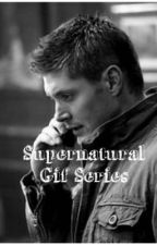 Supernatural Gif Series  by Winter_1027