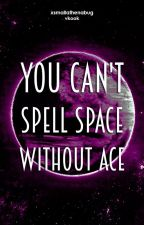 You can't spell space without ace (vkook) by xsmallathenabug