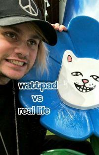wattpad vs Real life cover
