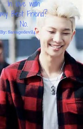In love with my Best Friend? No. [Namjoon FF] by Savagedevil4