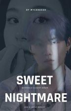 Sweet Nightmare by Myeongsun_95