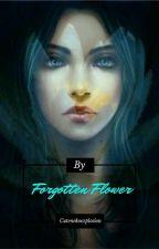 Forgotten Flower (Editing) by Cutenekoexplosion