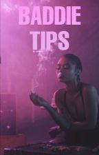 Baddie tips by xobribriiii