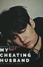 My Cheating Husband   민윤기 by KOOKIEs_n_poTAEto