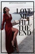 Love Me Till The End av PsychoGladiator