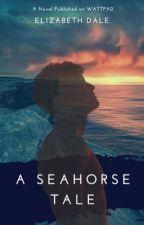 A Seahorse Tale by Hiddenhearts93