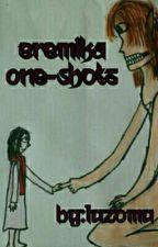 Eremika One-Shots by LUZOMU