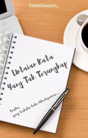 Untaian Kata Yang Tak Terungkap by Halusinisa_