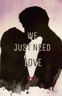 WE JUST NEED LOVE cover